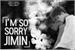 Fanfic / Fanfiction I'm so sorry Jimin (Imagine Jimin)