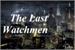 Fanfic / Fanfiction The Last Watchmen - Interativa