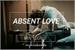 Fanfic / Fanfiction Absent Love.