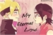 Fanfic / Fanfiction My eternal love.