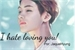 Fanfic / Fanfiction ❂❅---I hate loving you ---❅❂(Taehyung)