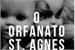 Fanfic / Fanfiction 4 - O Orfanato St. Agnes
