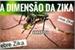 Fanfic / Fanfiction A Dimensão da Zika