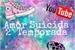 Fanfic / Fanfiction Amor suicida 2° temporada (Interativa)