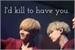 Fanfic / Fanfiction I'd kill to have you (Imagine Min Yoongi)