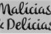 Fanfic / Fanfiction Malícias & Delícias