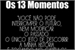 Fanfic / Fanfiction Os 13 Momentos