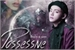 Fanfic / Fanfiction Possessive — Imagine Kim Taehyung