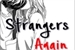 Fanfic / Fanfiction Strangers Again