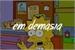 Fanfic / Fanfiction Em demasia