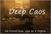 Fanfic / Fanfiction Deep Caos [Em hiatos]