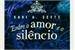 Fanfic / Fanfiction Entre o amor e o silêncio. 2 temporada