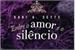 Fanfic / Fanfiction Entre o amor e o silêncio