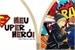 Fanfic / Fanfiction Meu super herói
