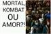 Fanfic / Fanfiction Mortal, kombat ou Amor?!