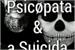Fanfic / Fanfiction O Psicopata e a Suicida