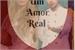Fanfic / Fanfiction Um Amor Real