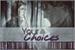 Fanfic / Fanfiction Your Choices - Porque Isso Muda Tudo