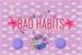 Fanfic / Fanfiction Bad Habits - Interativa