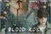 Fanfic / Fanfiction Blood Rose ➡ SOON