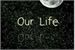 Fanfic / Fanfiction Our Life