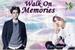 Fanfic / Fanfiction Walk On Memories