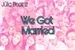 Fanfic / Fanfiction We Got Married