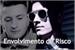 Fanfic / Fanfiction Envolvimento de Risco