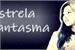 Fanfic / Fanfiction Estrela Fantasma - One Shot