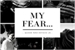 Fanfic / Fanfiction My Fear