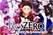 Fanfic / Fanfiction Re:Zero Kara Hajimeru Isekai Seikatsu ( Web Novel )