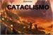 Fanfic / Fanfiction Cataclismo