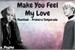 Fanfic / Fanfiction Make You Feel My Love