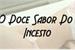 Fanfic / Fanfiction O Doce Sabor Do Incesto