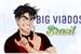 Fanfic / Fanfiction Big Viados Brasil