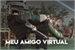 Fanfic / Fanfiction Meu Amigo Virtual