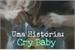 Fanfic / Fanfiction Uma História: Cry Baby