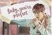 Fanfic / Fanfiction Baby, you're perfect (Xiuchen)