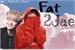 Fanfic / Fanfiction Fat 2jae