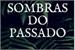 Fanfic / Fanfiction Para Sempre - Sombras do Passado