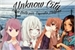 Fanfic / Fanfiction -Unknow City! -