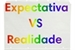 Fanfic / Fanfiction Expectativa VS Realidade