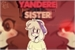 Fanfic / Fanfiction -Yandere Sister-