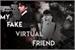 Fanfic / Fanfiction My Fake virtual friend