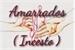 Fanfic / Fanfiction Amarrados ( Incesto )