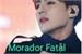 Fanfic / Fanfiction Morador Fatal