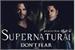 Fanfic / Fanfiction Supernatural - Don't Fear
