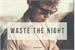 Fanfic / Fanfiction Waste the Night - ashton irwin - shortfic