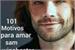Fanfic / Fanfiction 101 MOTIVOS PARA AMAR SAM WINCHESTER supernatural