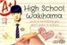 Fanfic / Fanfiction High School Wakihama - Interativa